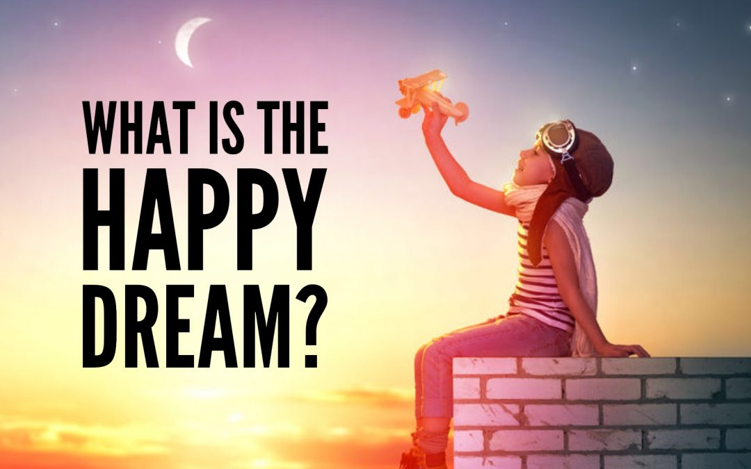 ACIM – What is the Happy Dream?