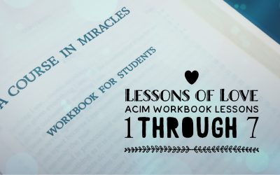 A Course in Miracles – Lessons 1 – 7 Explained